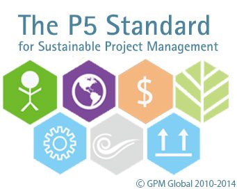 GPM Releases First Organizational Standard; The P5 Standard for Sustainability in Project Management