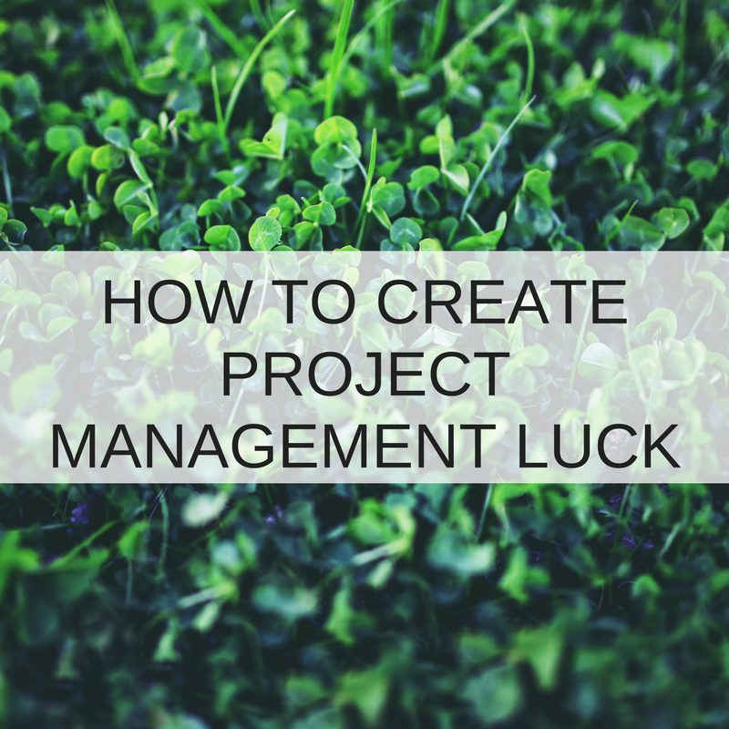 How To Create Project Management Luck