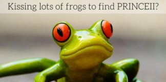 Kissing lots of frogs is no way to find your PRINCEII