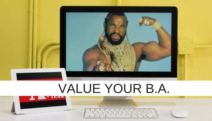 'I pity the fool' that doesn't value their B.A.