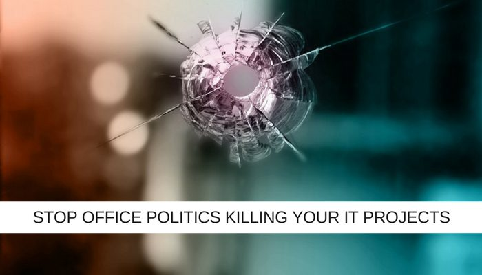 7 Silver bullets to stop office politics killing your IT projects