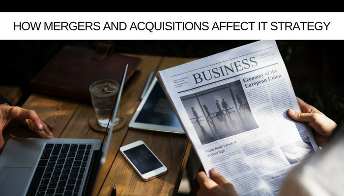How mergers and acquisitions can cement IT as a strategic business partner
