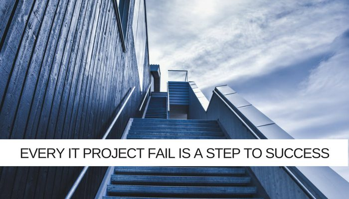 Every IT Project fail is a step to success