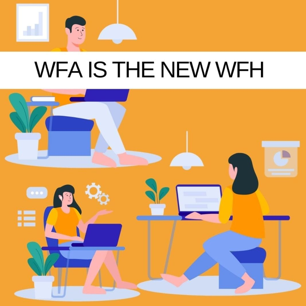 WFA is the new WFH